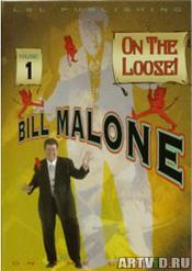On the Loose with Bill Malone